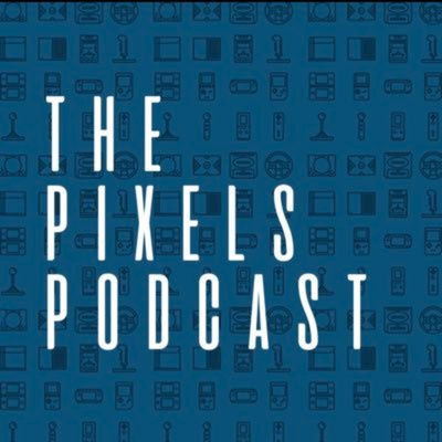 The Pixels Podcast