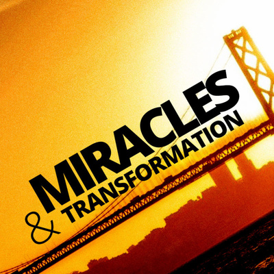 Miracles and Transformation • A podcast on Anchor