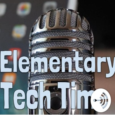 Elementary Tech Time • A podcast on Anchor