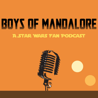 The Boys Of Mandalore A Podcast On Anchor