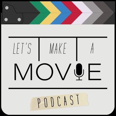 Let's Make A Movie (Trailer)!