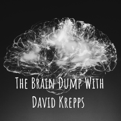 The Brain Dump with David Krepps