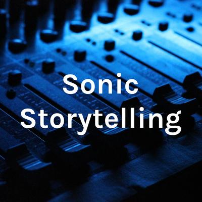 Sonic Storytelling
