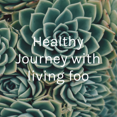 Healthy Journey with living food