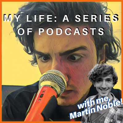 My Life: A Series of Podcasts