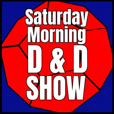Saturday Morning D&D Show! • A podcast on Anchor