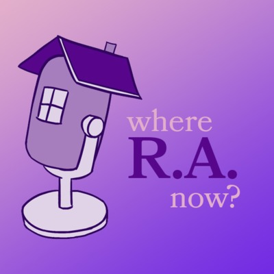 Where R A  Now? • A podcast on Anchor