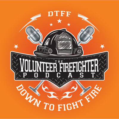 E52 - Annual Episode by The Volunteer Firefighter Podcast - DTFF • A
