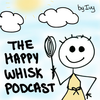 EP 137: LETTING GO OF FRUSTRATION - The Happy Whisk, Podcast - Episode 137
