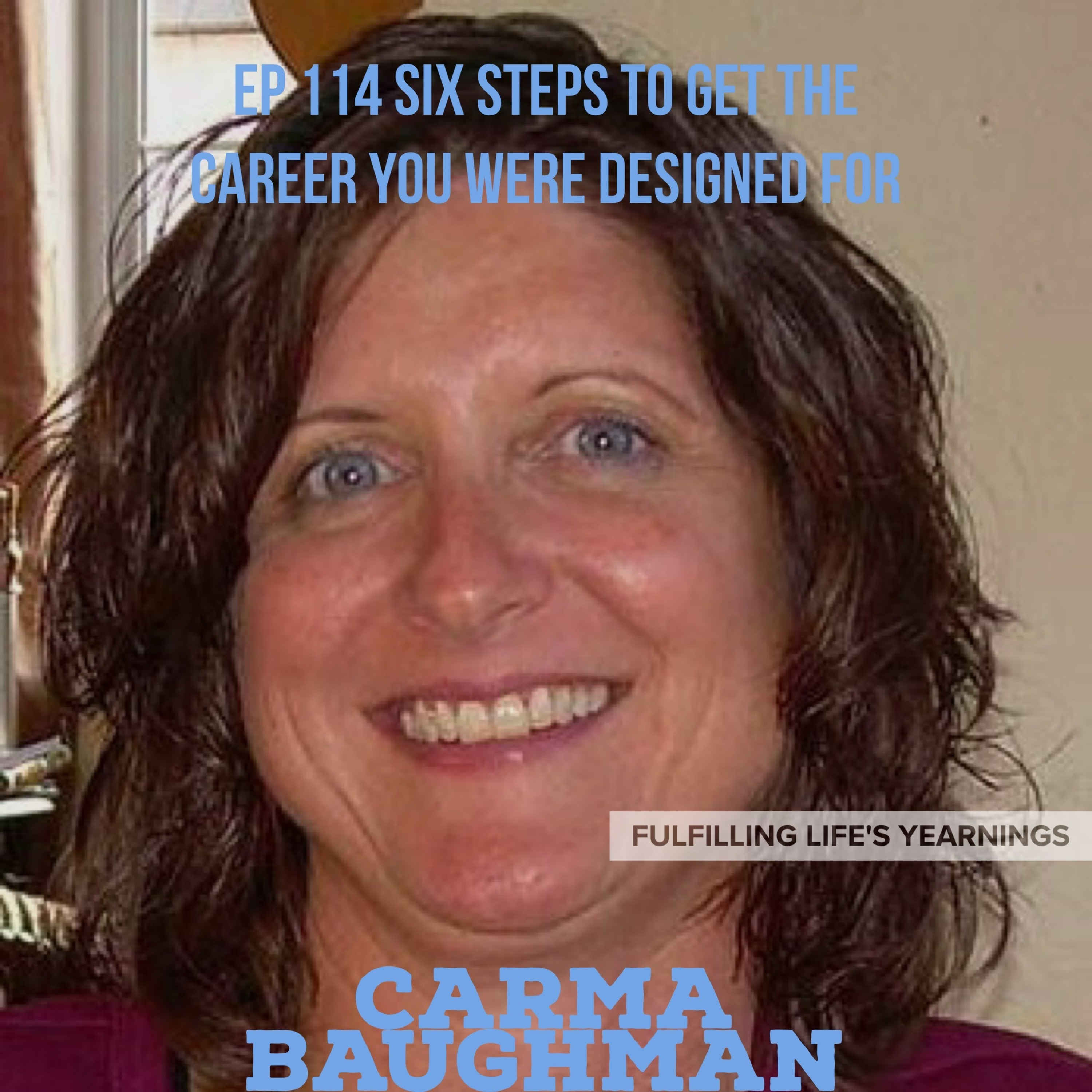 FLY 114 | Corporate Trainer, Carma Baughman | The Ultimate Six-Step System To Help Employees Do The Work They Were Designed For