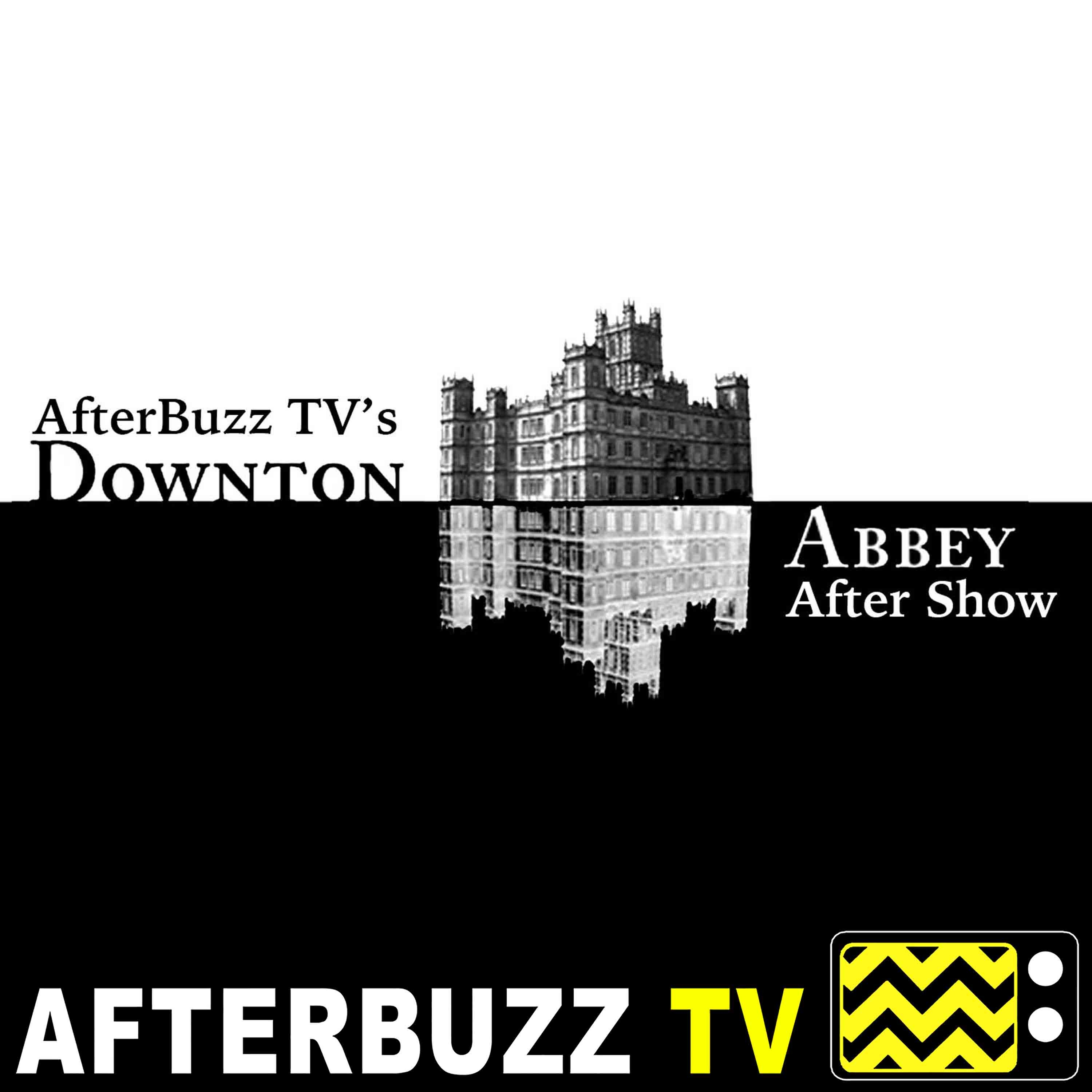 Downton Abbey UK S:6 | Episode 7 | AfterBuzz TV AfterShow