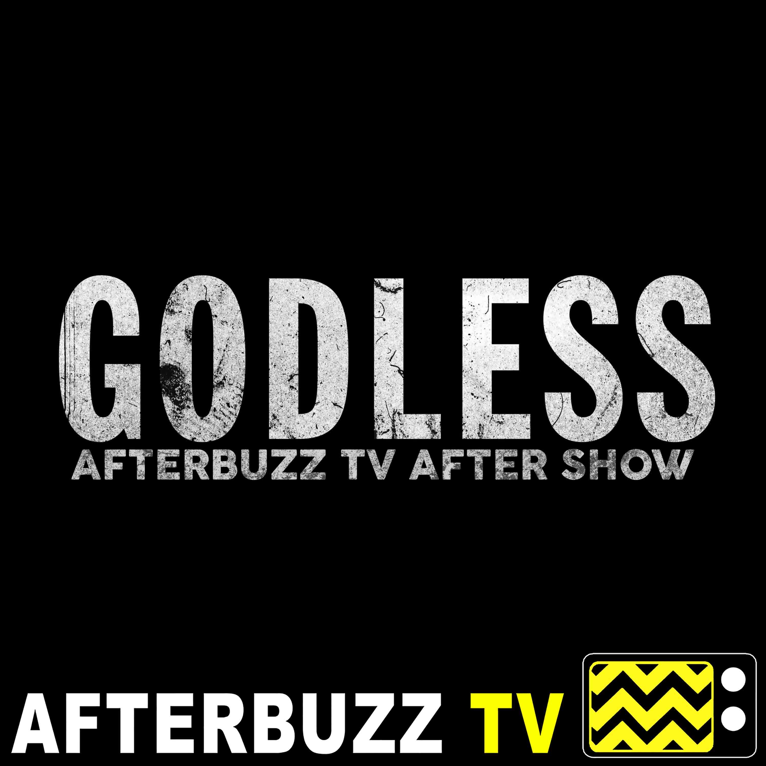Godless S:1   Episodes 1-3   AfterBuzz TV AfterShow