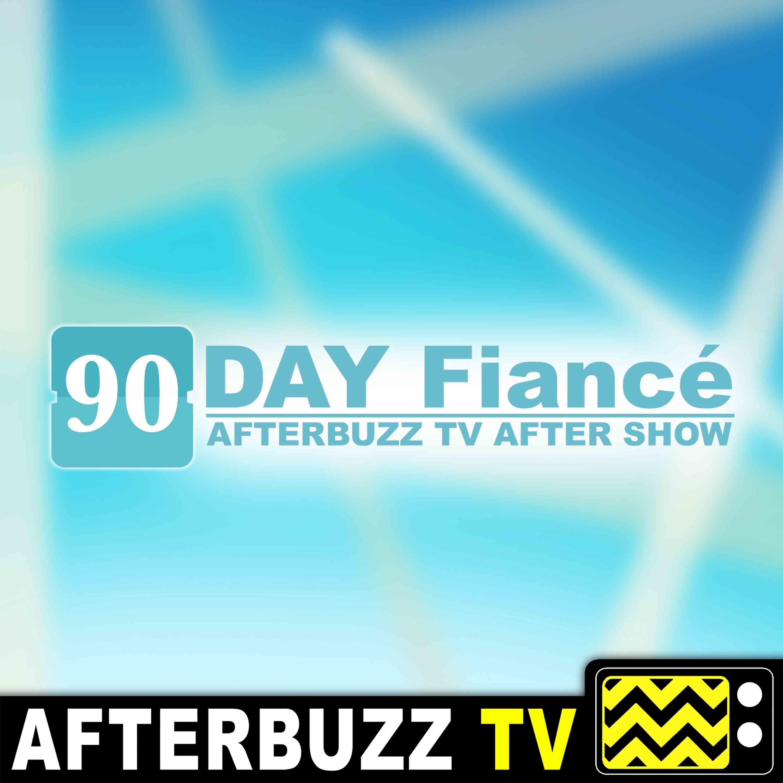90 Day Fiancé S:5 | Second Thoughts Part 1 & 2 E:24 & E:25 | AfterBuzz TV AfterShow