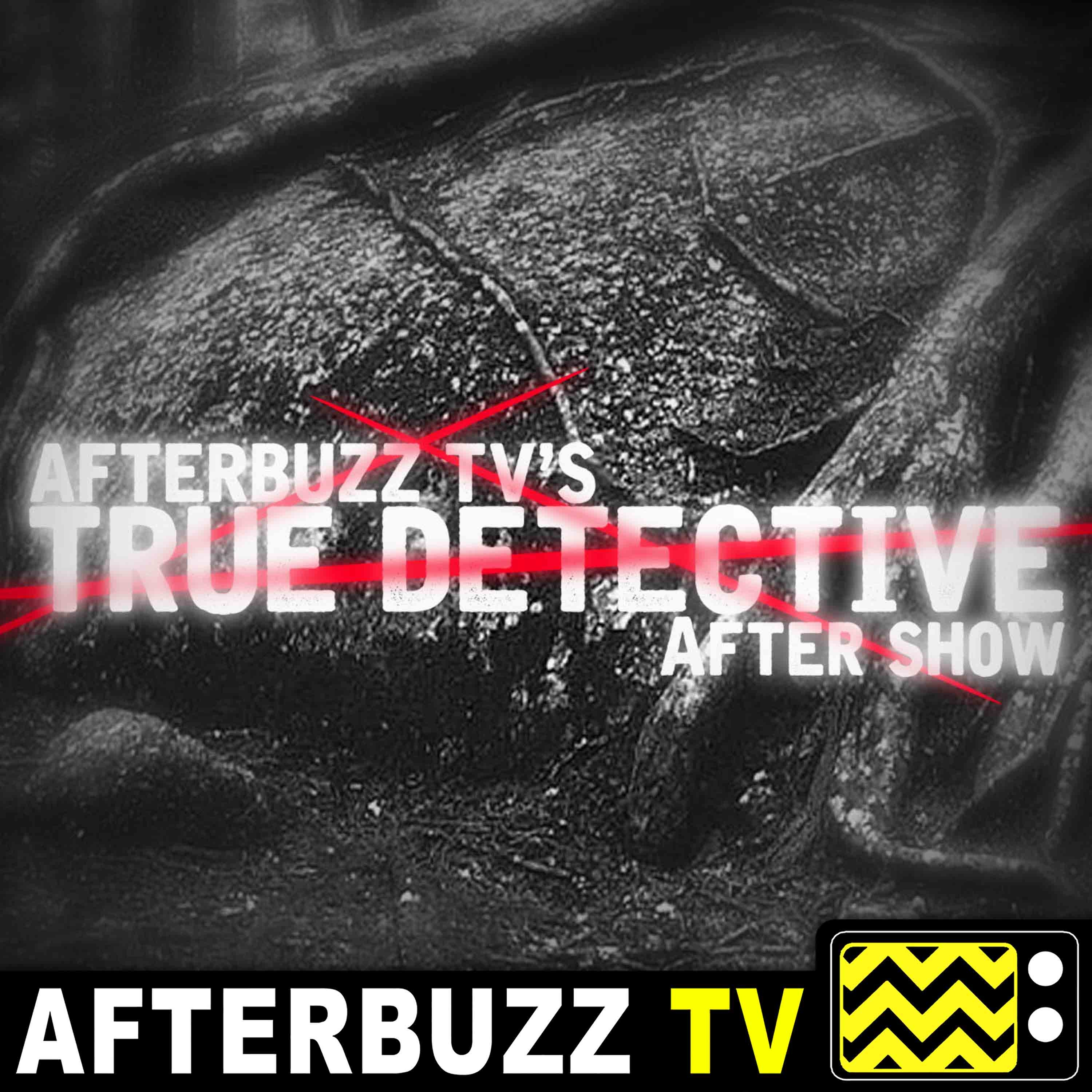True Detective S:2 | Black Maps and Hotel Rooms E:7 | AfterBuzz TV AfterShow