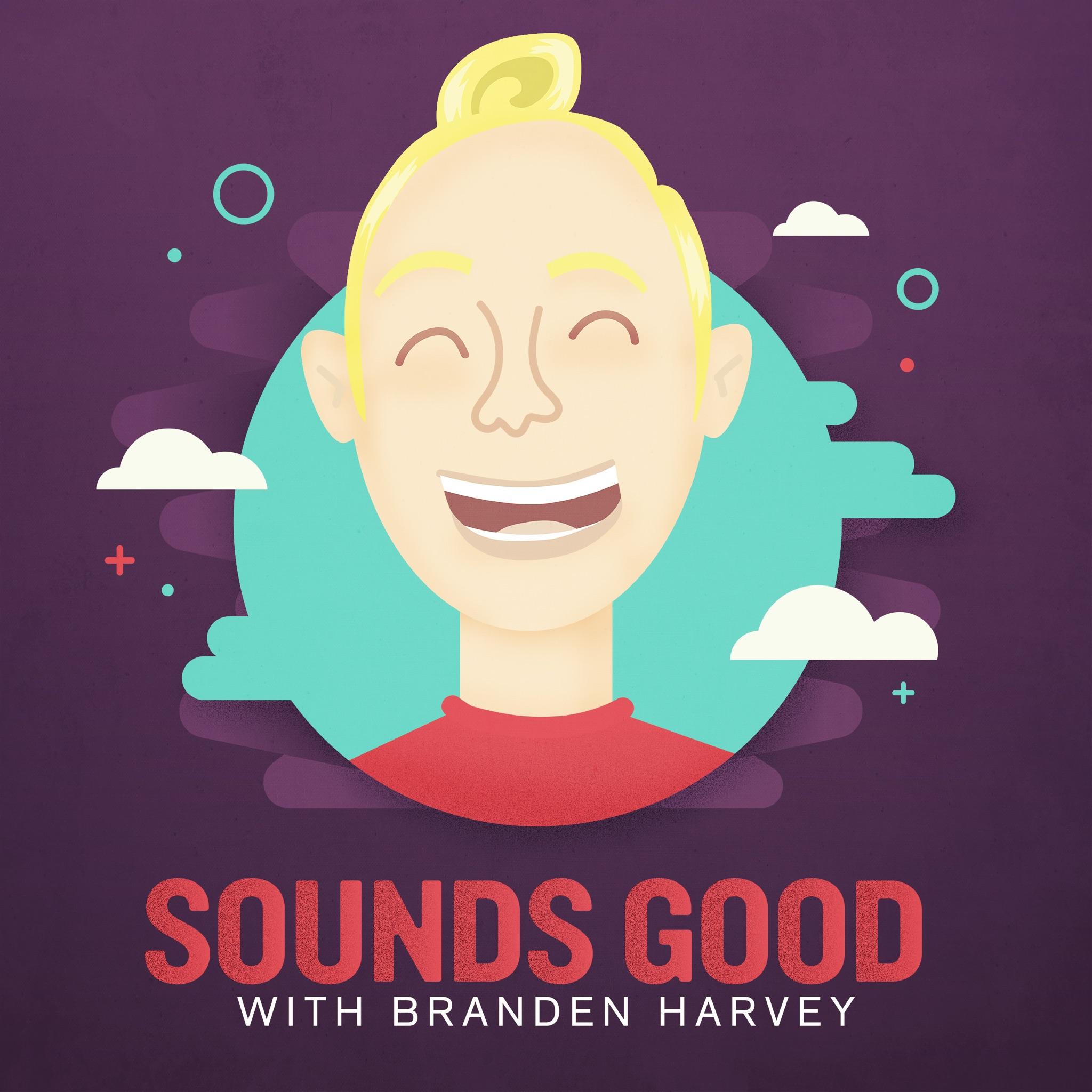 Sounds Good with Branden Harvey