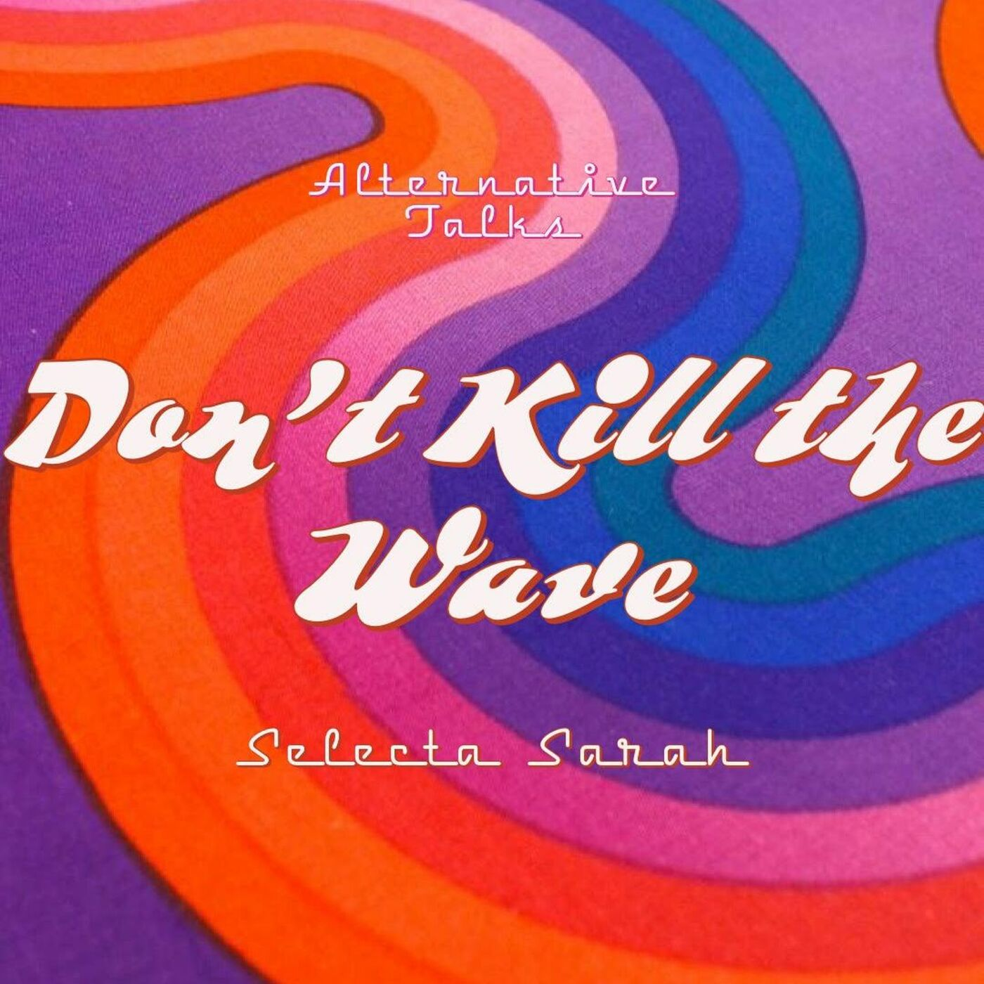Don't Kill The Wave