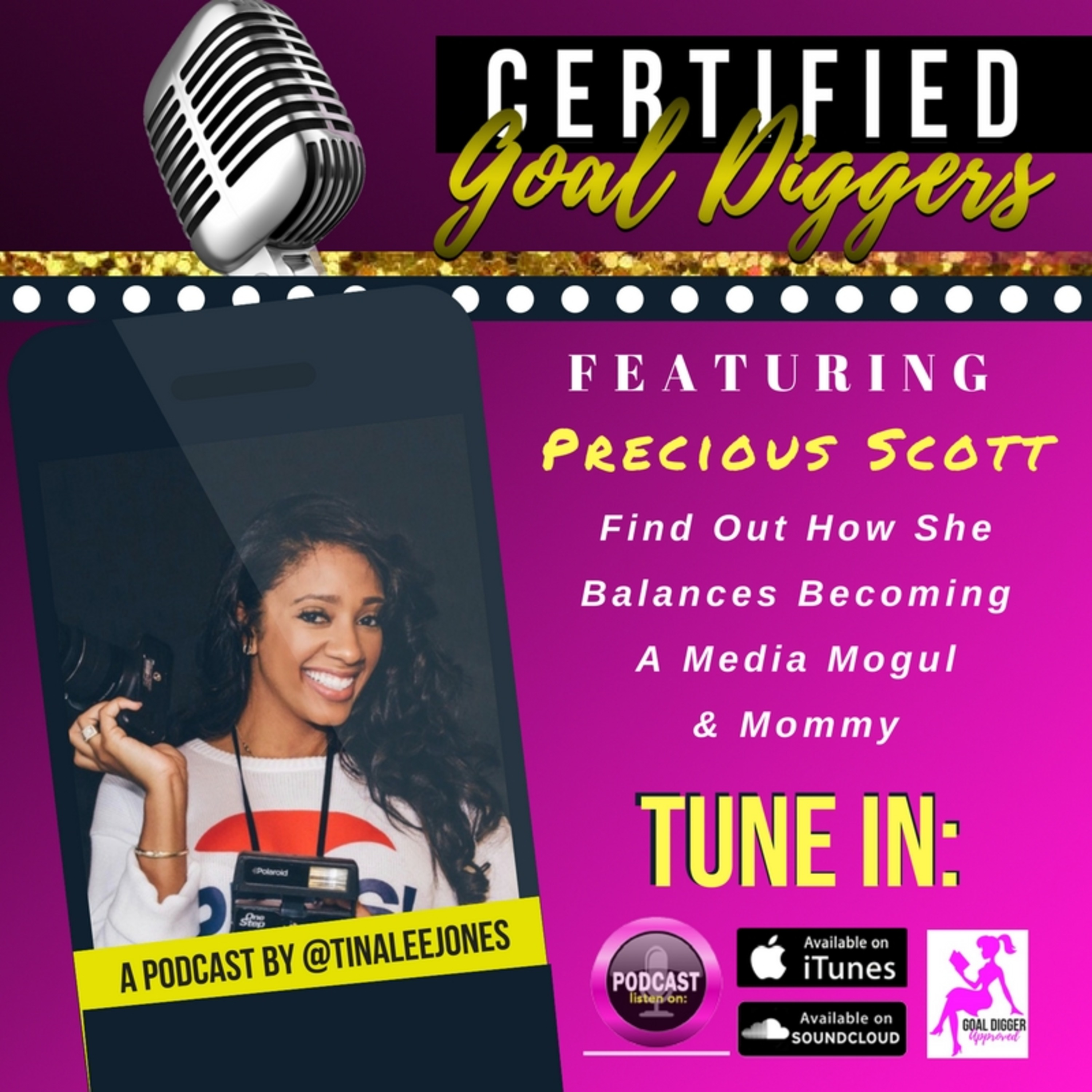22: Precious Scott - Find Out How She Balances Becoming A Media Mogul & Mommy