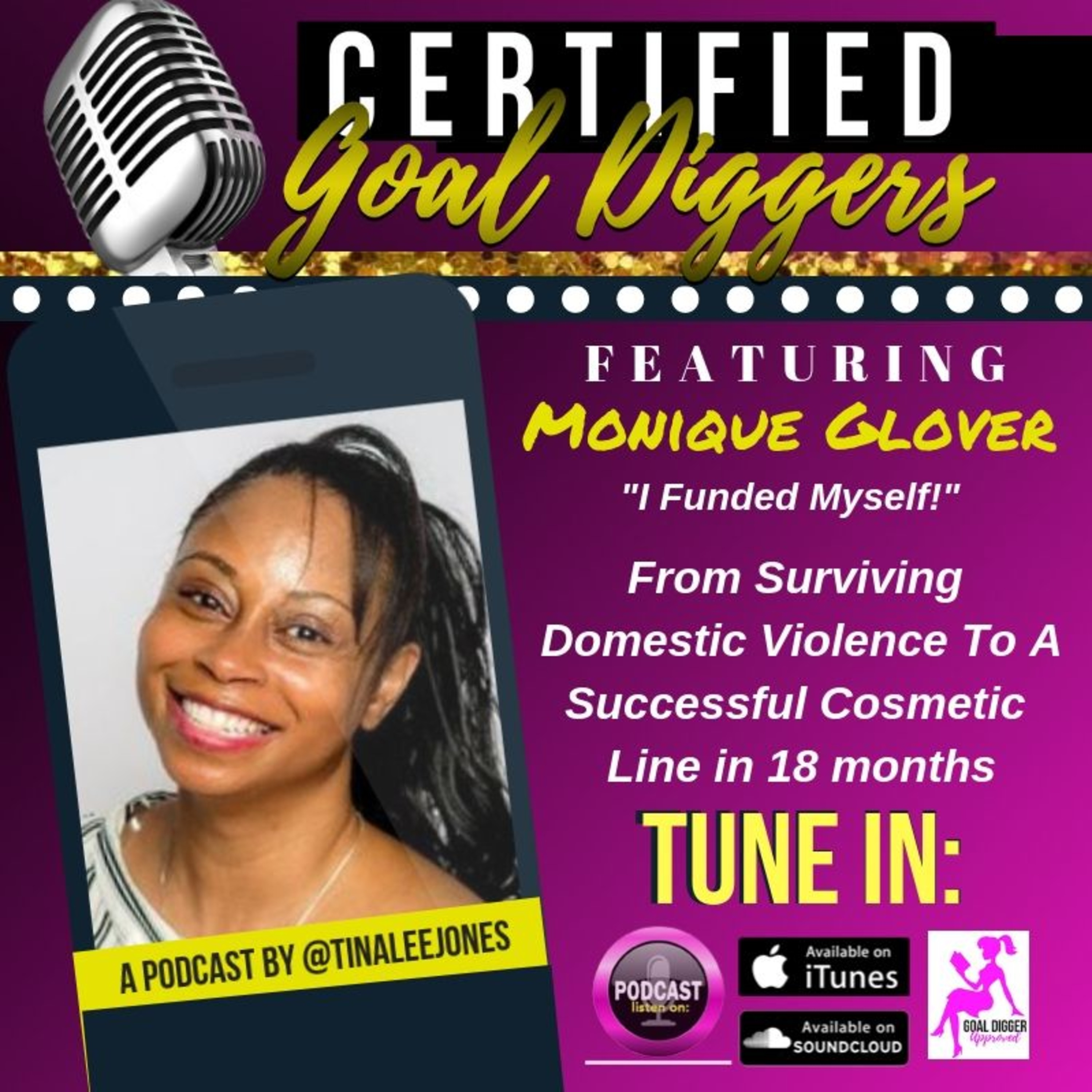 25: Monique Glover - Domestic Violence Survivor, How She Funded Her Business w/ Her Own Money