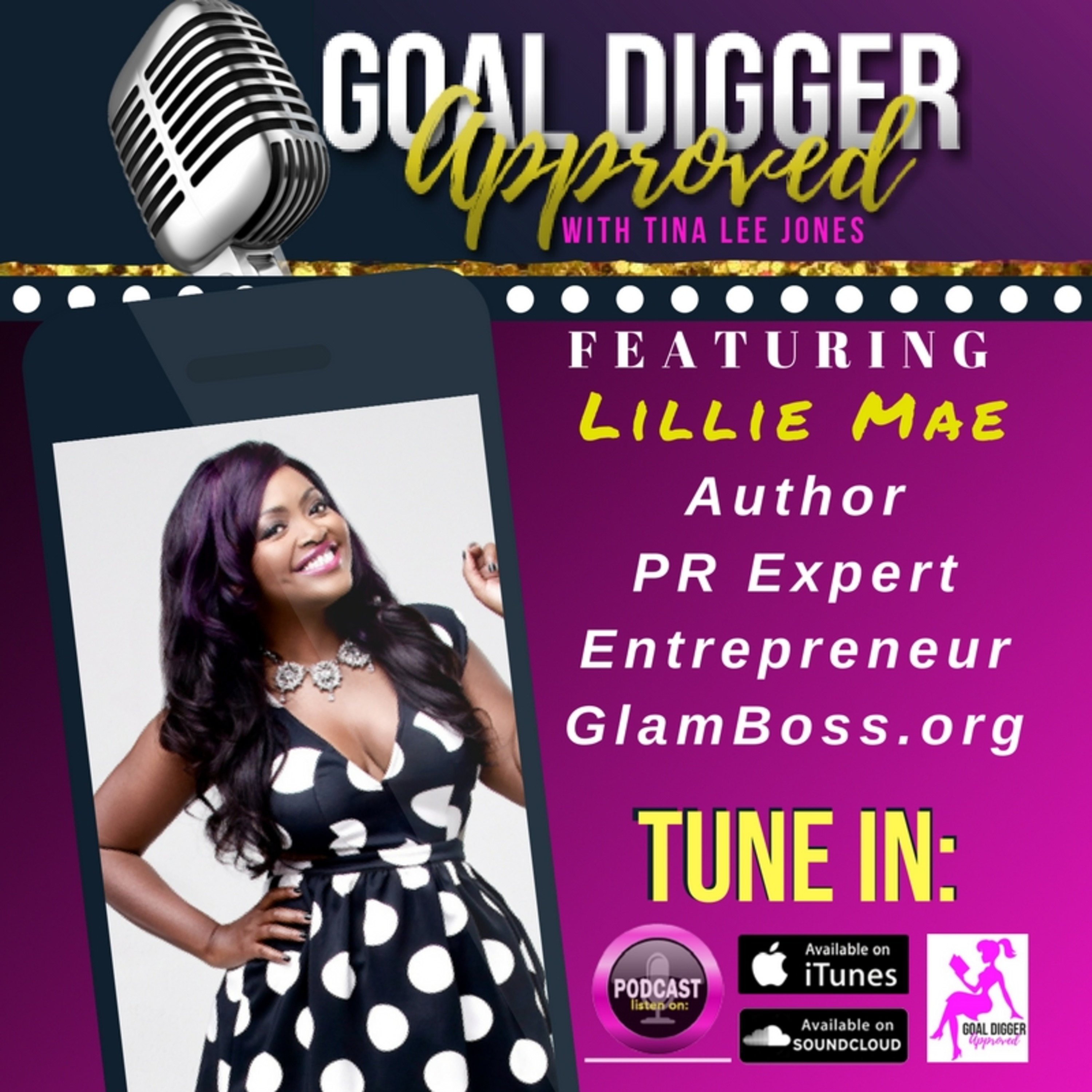 10: Lillie Mae PR - How To Find The Right Publicist For You + The Do's & Don'ts of PR
