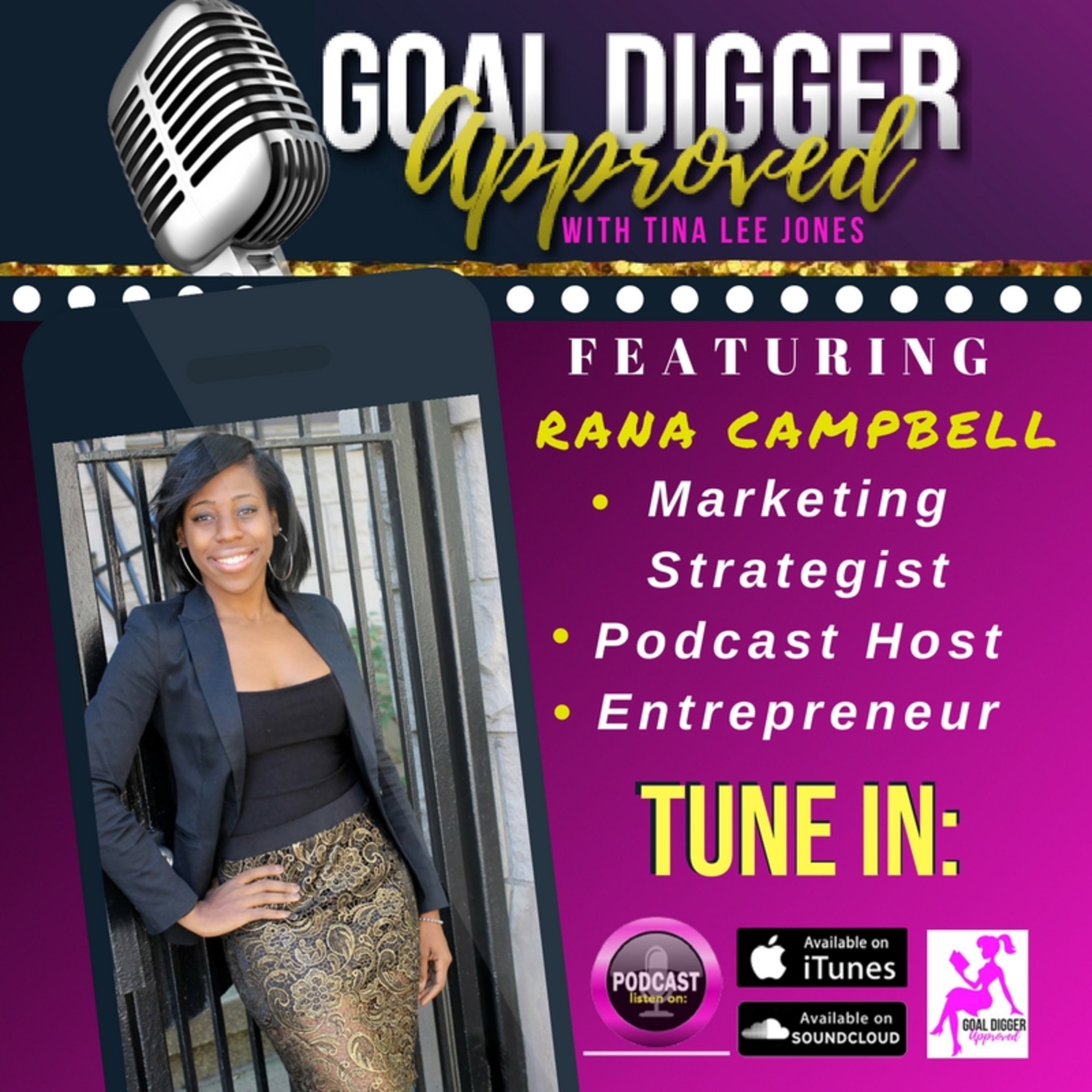 13: RANA CAMPBELL - Learn the Do's & Don'ts of Podcasting from a Master Podcaster