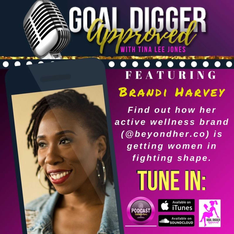 16: BRANDI HARVEY - Learn How She's Getting Women In Fighting Shape w/ @beyondher.co