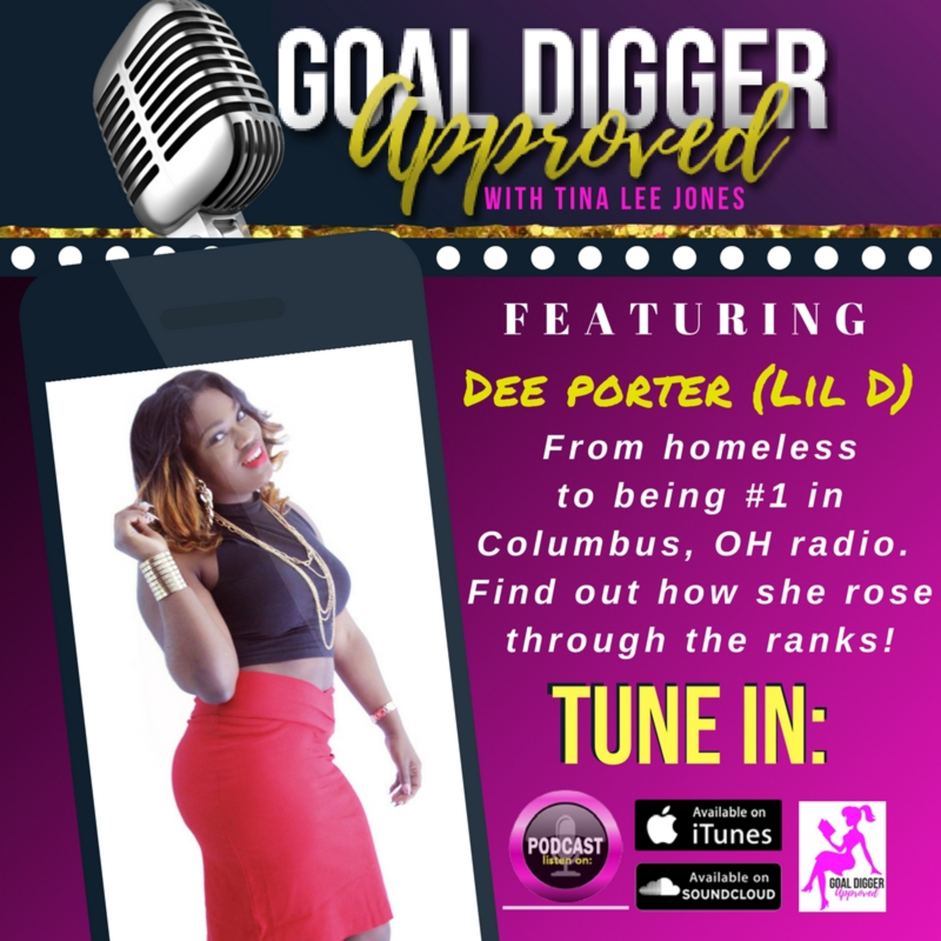 17: DEE PORTER (Lil D) -From Homeless 2 Becoming #1 in Radio,Find Out How She Rose Through the Ranks