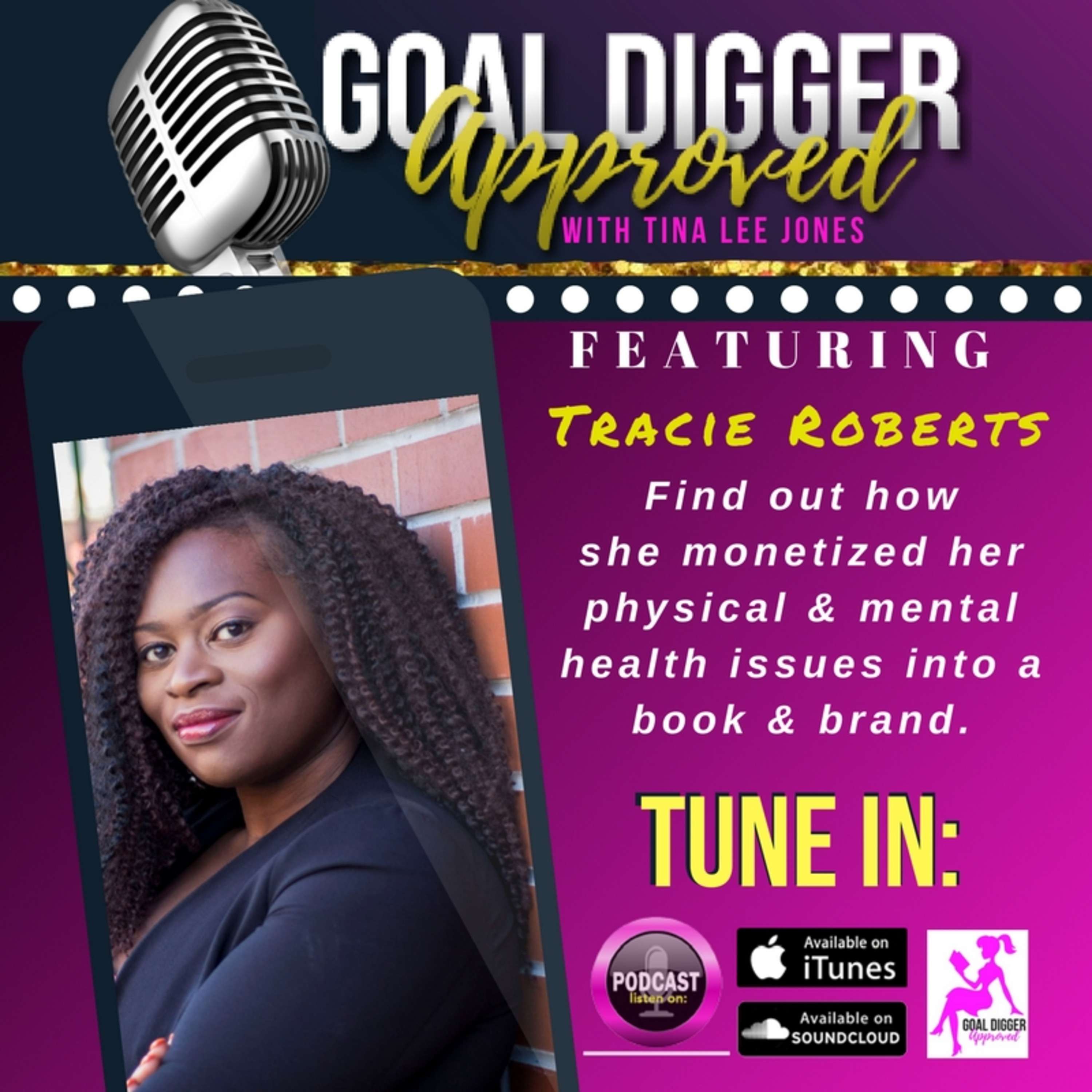 19: TRACIE ROBERTS - She Lost 100lbs!  Find Out How She Monetized Her Pain Into A Book & Brand🔥