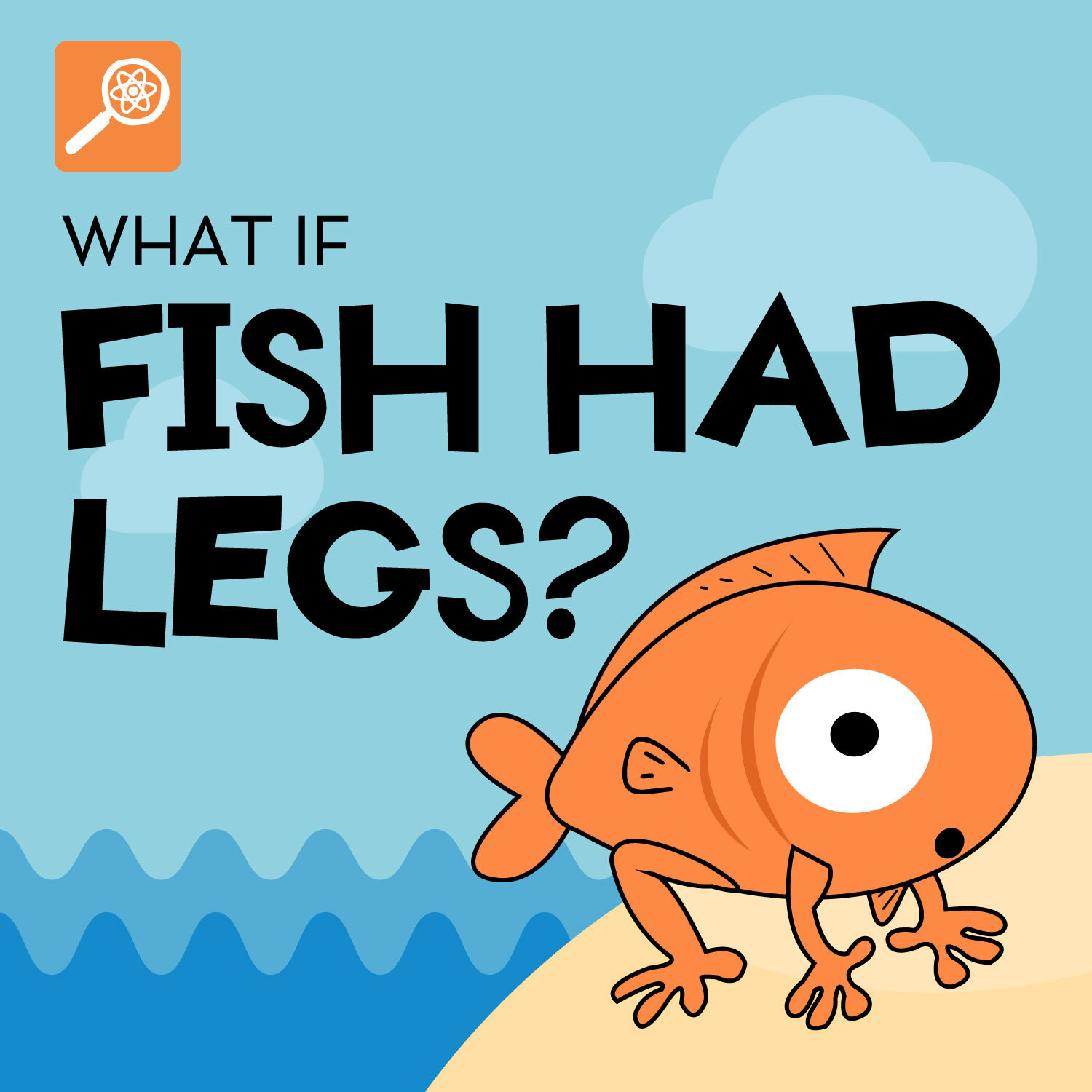 What If Fish Had Legs?