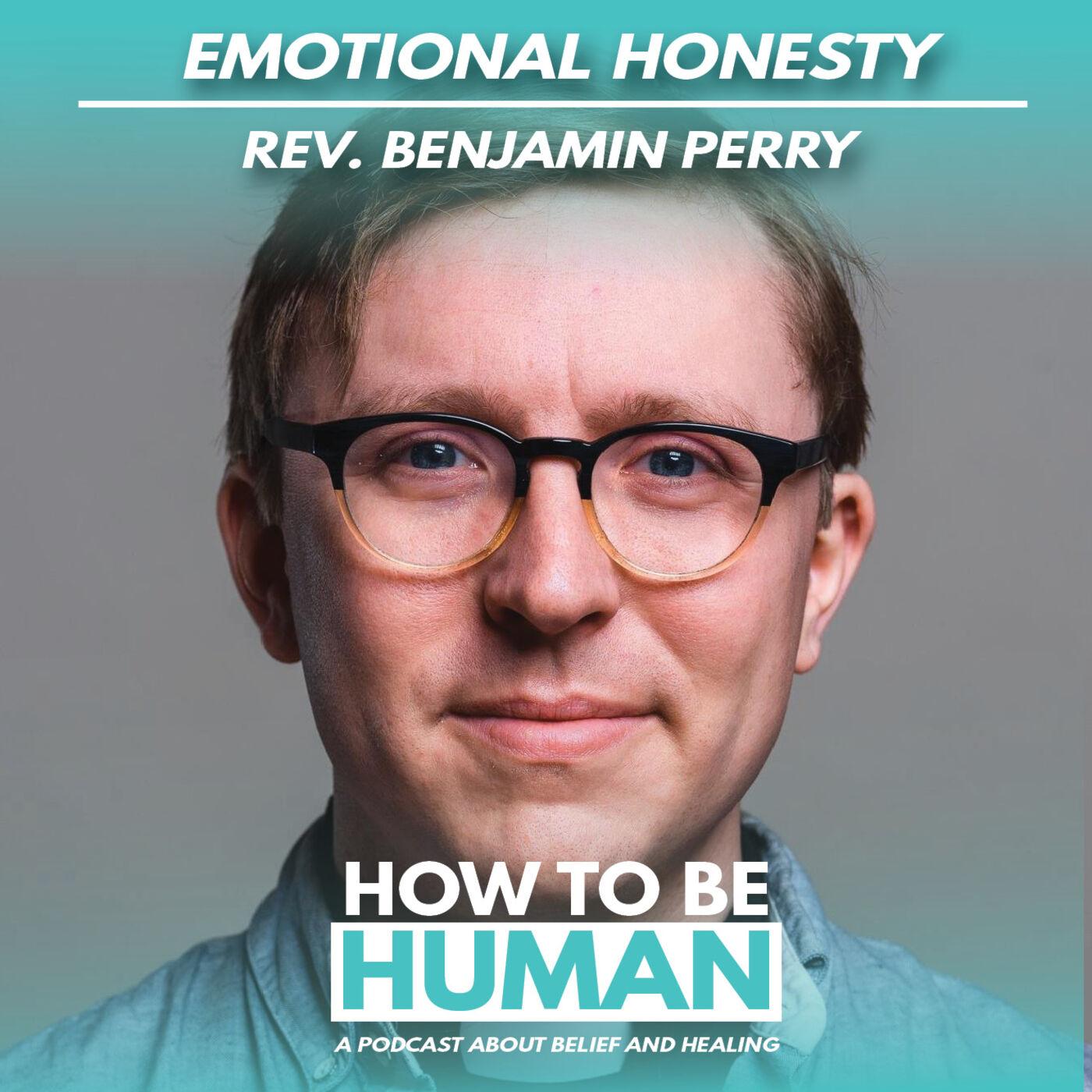 Emotional Honesty: Rev Benjamin Perry