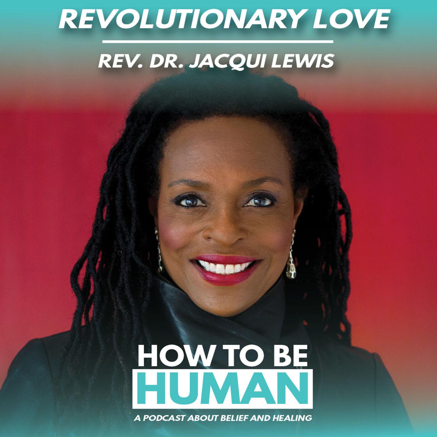 Revolutionary Love: Rev. Dr. Jacqui Lewis