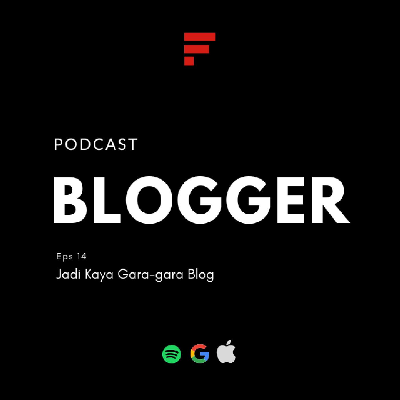 EPS14: Jadi Kaya Gara-Gara Blog