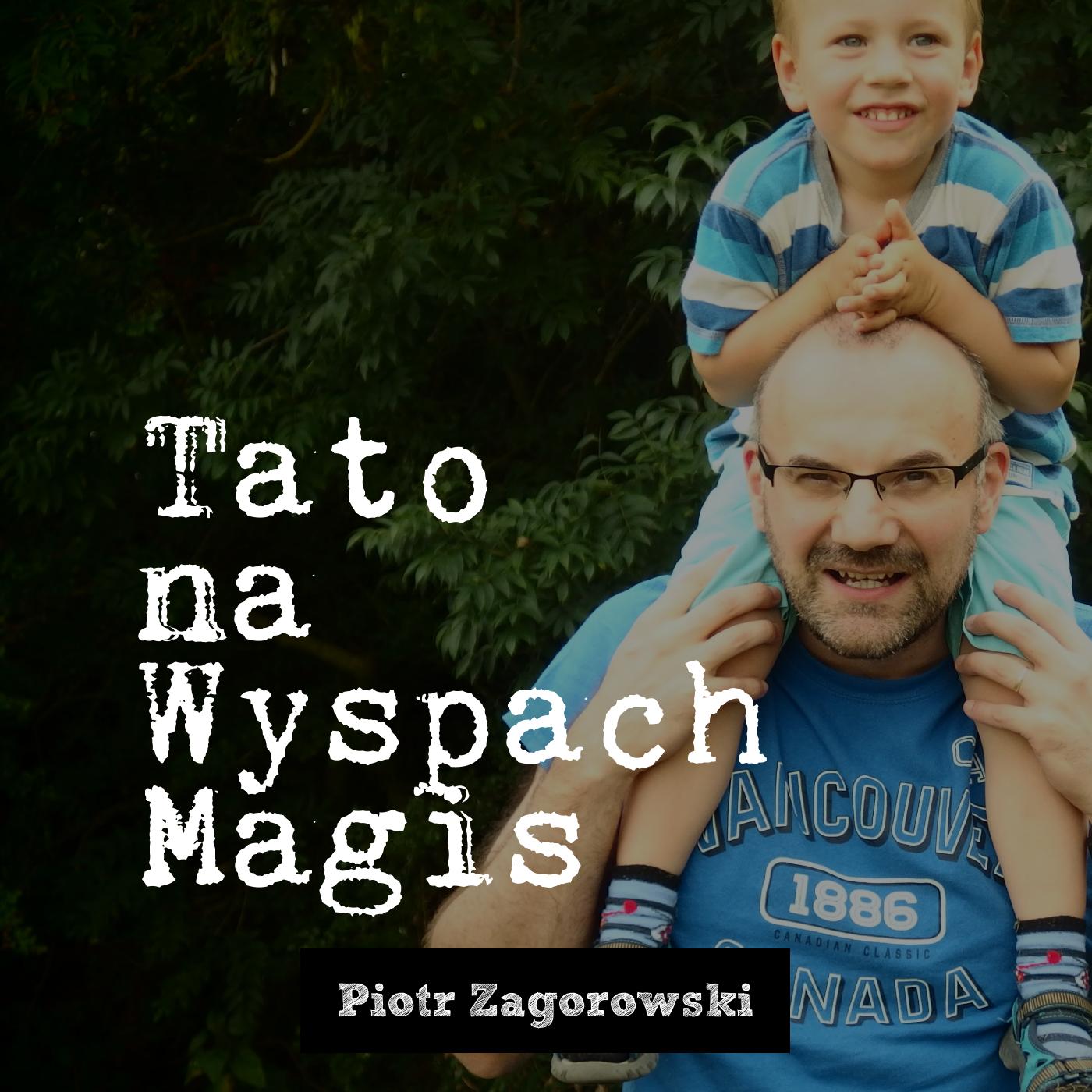 #024 Jak być twórczym tatą - Robert Kościuszko