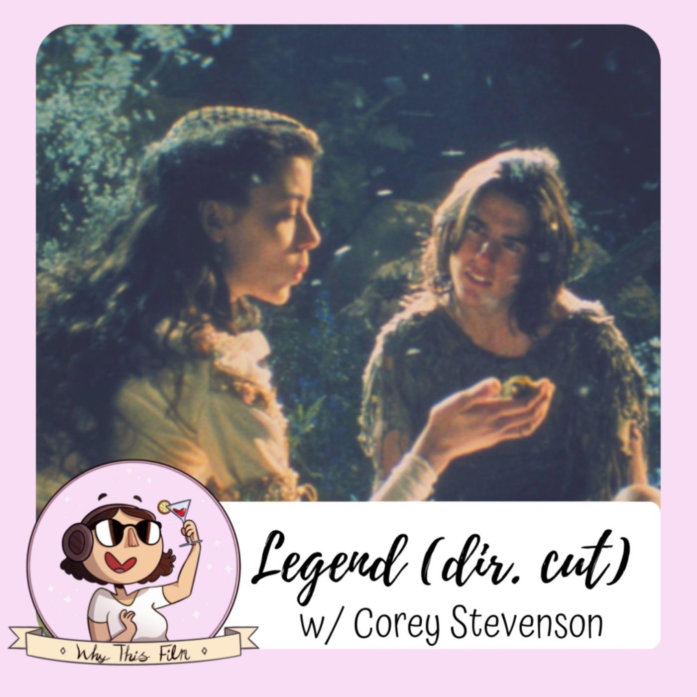 Legend The Director's Cut (w/Corey Stevenson)