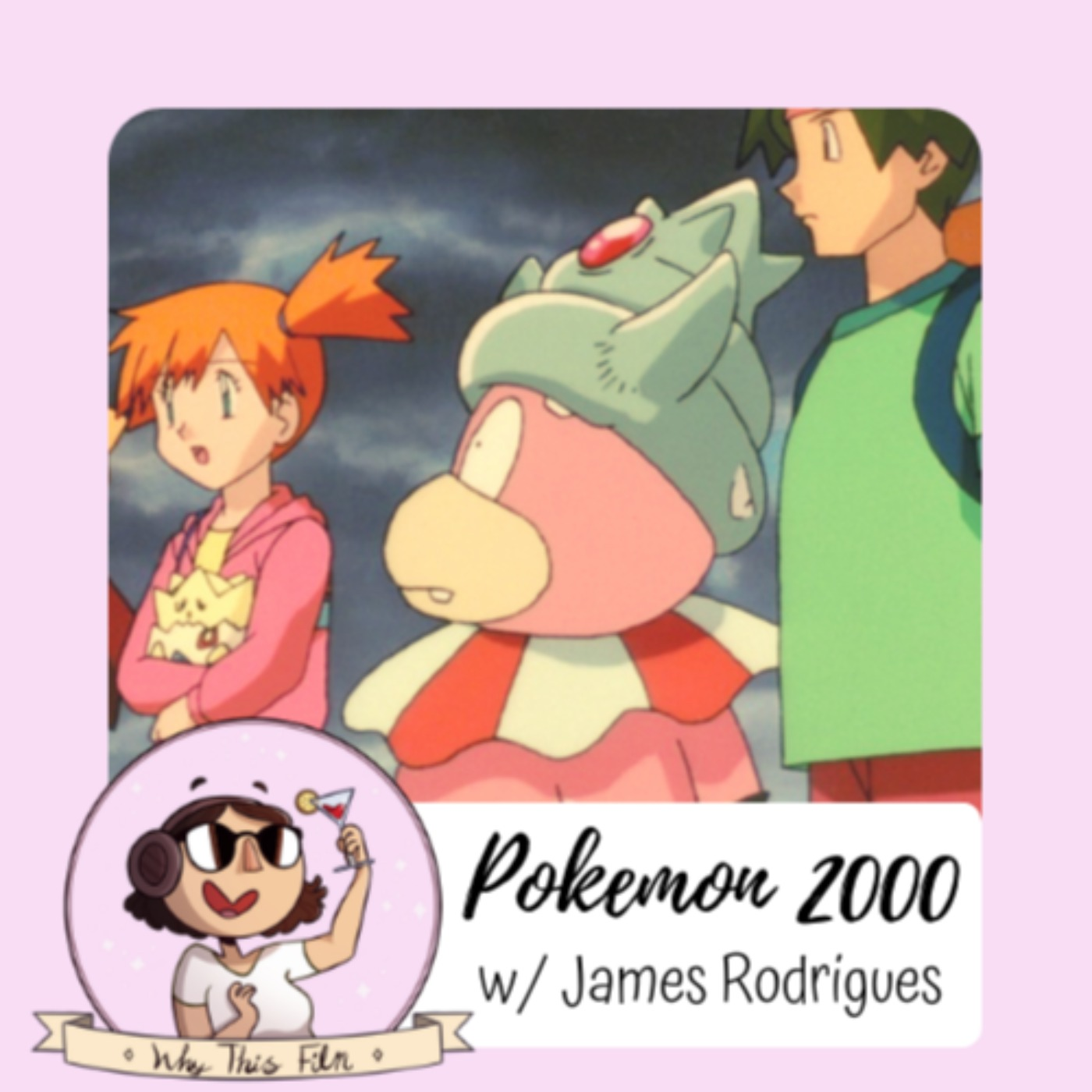 Pokemon 2000 (w/James Rodrigues)