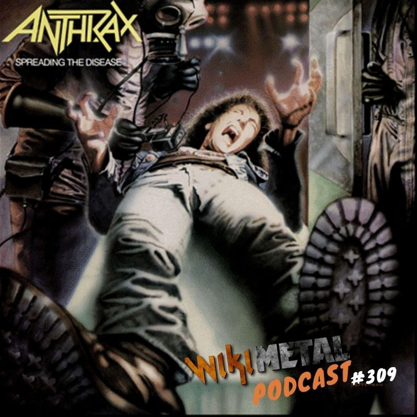 #309 | Anthrax: 35 anos de Spreading The Disease