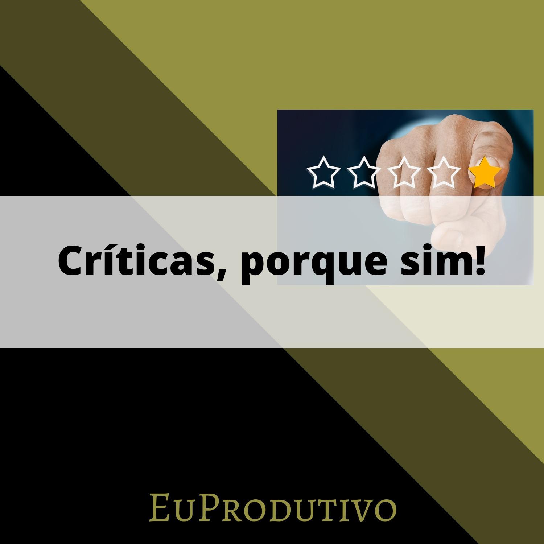 #8 - Críticas, porque sim!