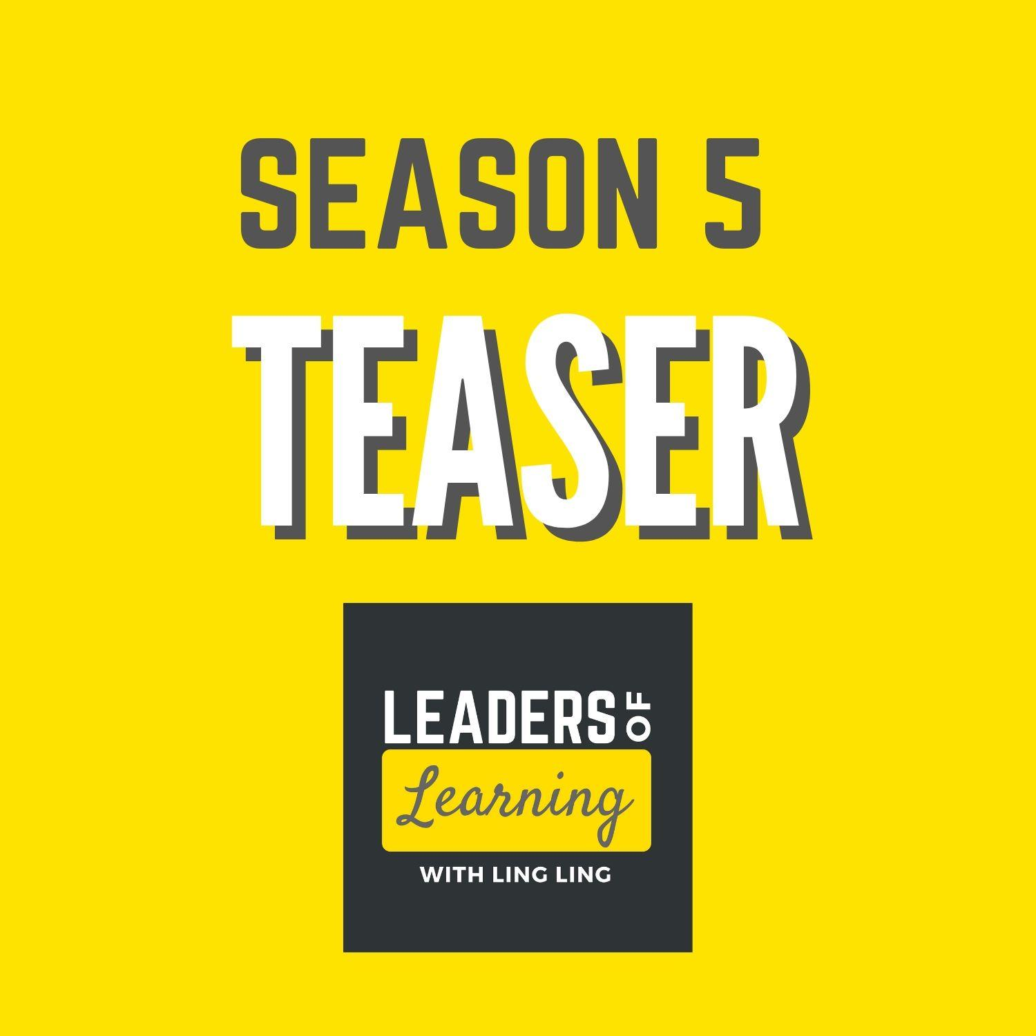 Leaders of Learning: Season 5 Teaser