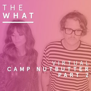 Virtual Camp Nutbutter Part 2: Repeat Repeat