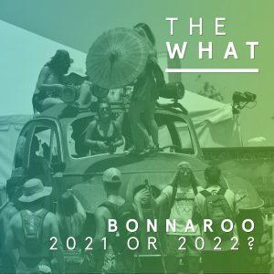 Bonnaroo 2021 or 2022?