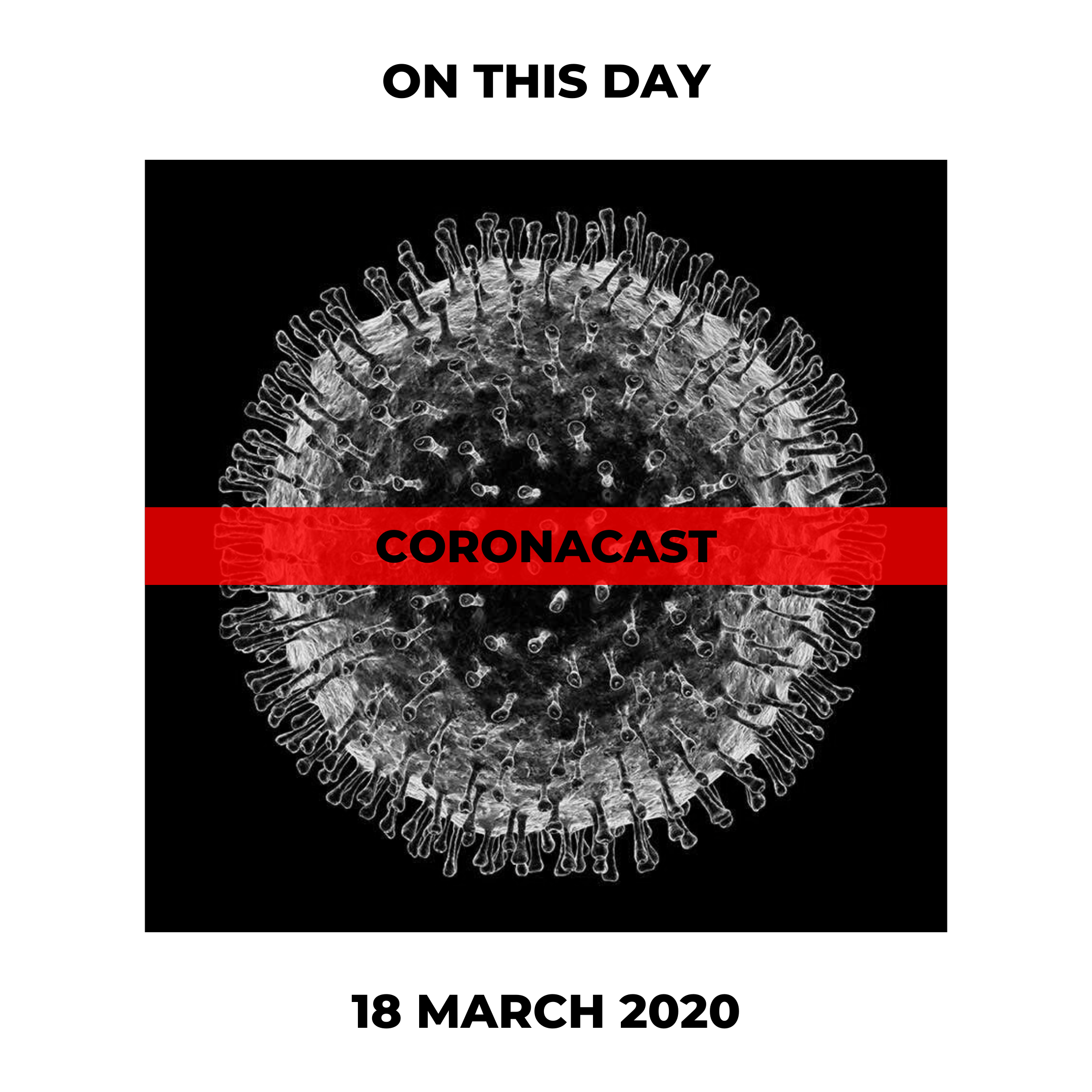 On this day : Coronacast [18 March 2020]