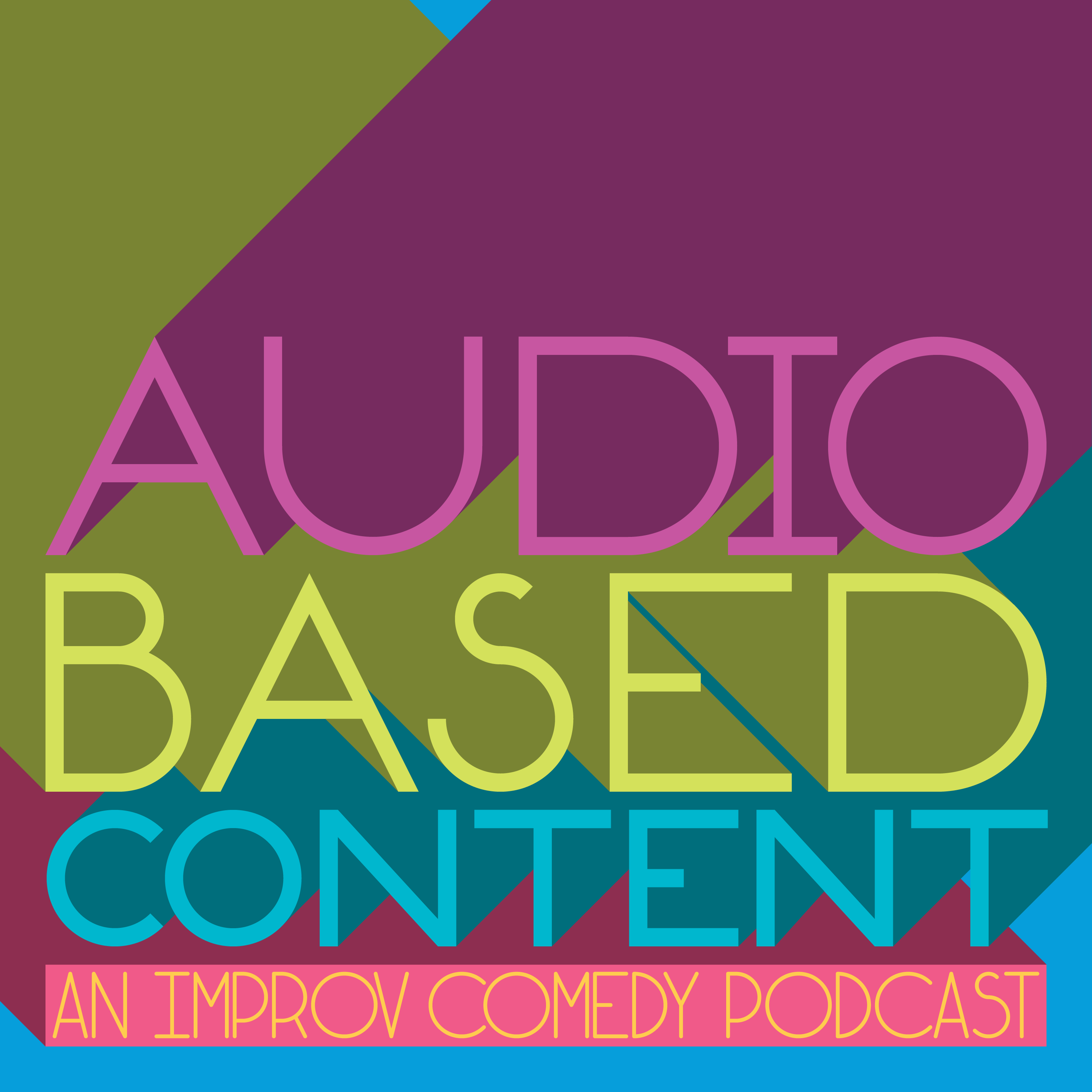 """""""Audio Based Content: an Improv Comedy Podcast"""" Podcast"""