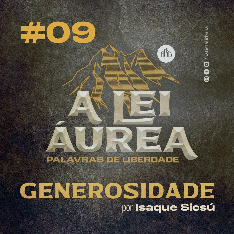A Lei Áurea | #09 Generosidade | Isaque Sicsú