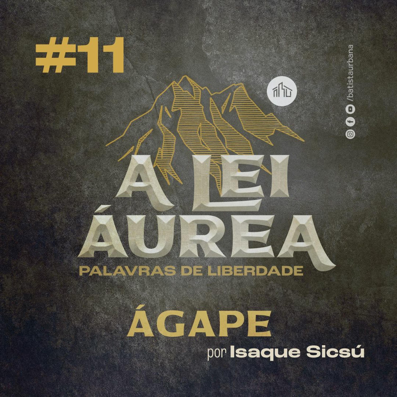A Lei Áurea   #11 Ágape   Isaque Sicsú