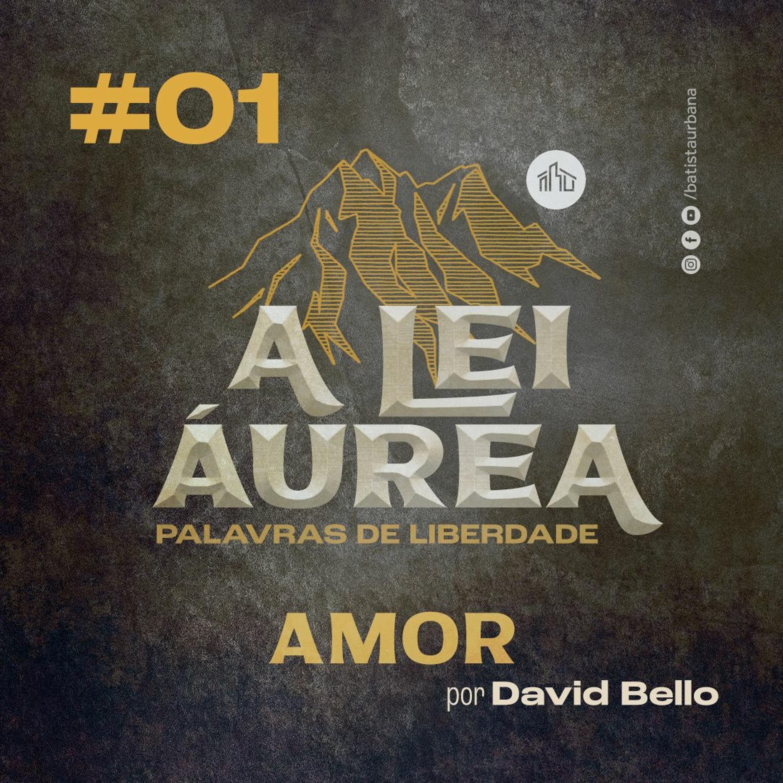 A Lei Áurea   #01 Amor   David Bello