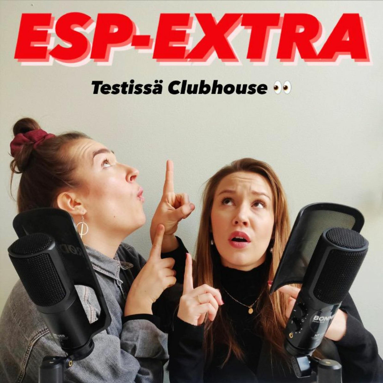 70. ESP-EXTRA: Clubhouse