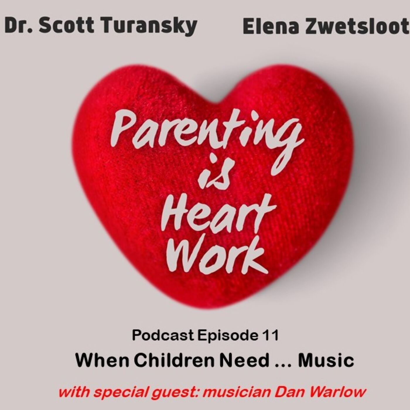 10. When Children Need Music (with Special Guest Dan Warlow)