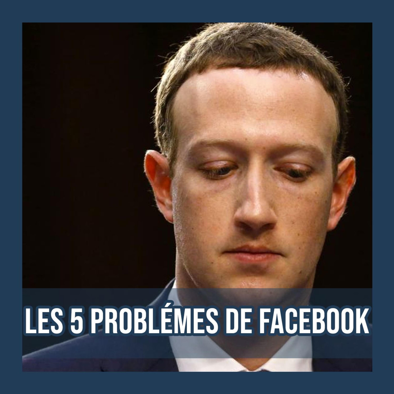 Les 5 problèmes de Facebook