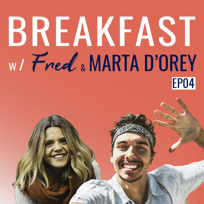 VIVER DE FORMA PLENA   Breakfast w/Fred & MARTA D'OREY