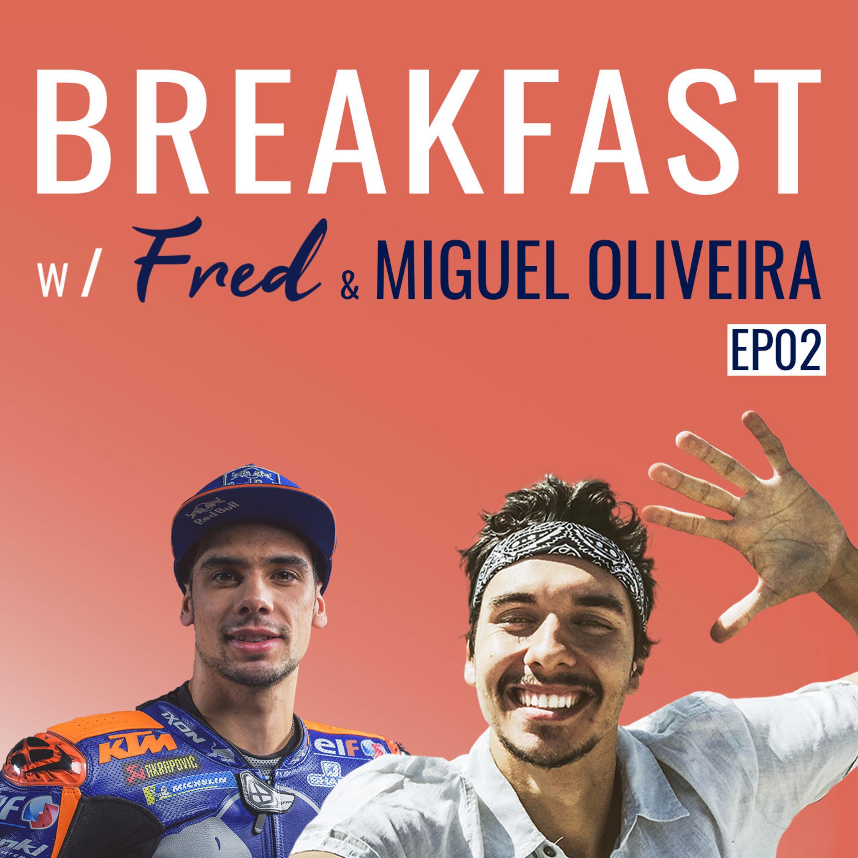 MINDSET DE CAMPEÃO   Breakfast w/Fred & MIGUEL OLIVEIRA