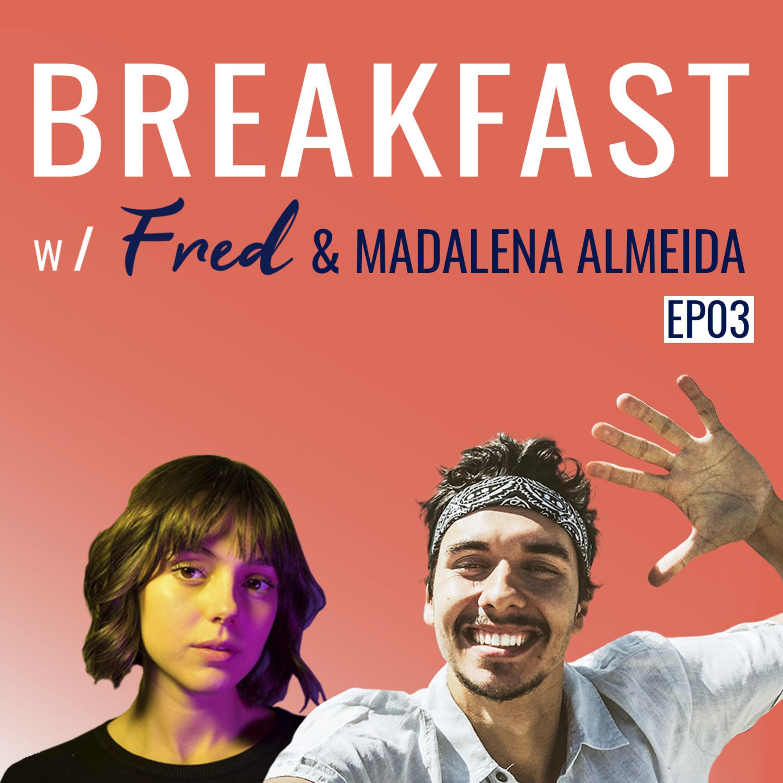 SÍNDROME DE PETER PAN   Breakfast w/Fred & MADALENA ALMEIDA